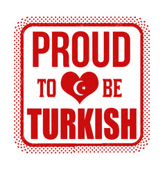 proud to be turkish sign or stamp vector image