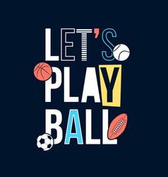 hand drawing balls print design with slogan vector image
