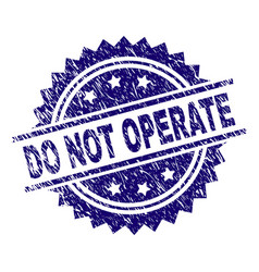 Scratched textured do not operate stamp seal vector