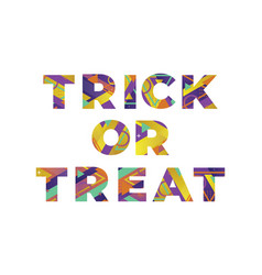 Trick or treat concept retro colorful word art vector