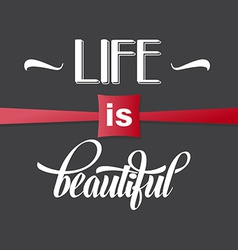 with phrase Life is beautiful vector image