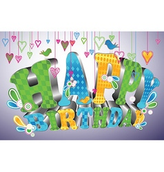 Glossy 3d type happy birthday vector