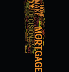 mortgage decison text background word cloud vector image vector image