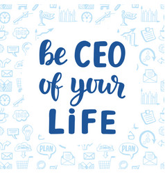 be ceo of your life vector image