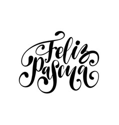 Feliz pascua translated from spanish handwritten vector