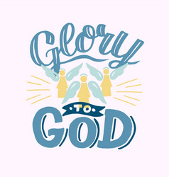 Hand lettering with bible verse glory to god vector