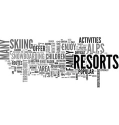 A guide to resorts in alps text word cloud vector