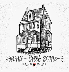 hand drawn lettering- home sweet home sketch vector image