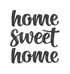 Home sweet home calligraphic handwriting lettering vector