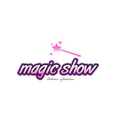 Magic show word text logo icon design concept idea vector