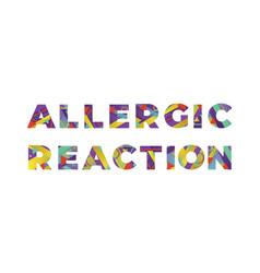 Allergice reaction concept retro colorful word art vector