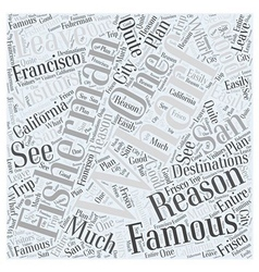 Fishermans Wharf Famous for a Reason Word Cloud vector