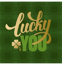 Lucky You vector image