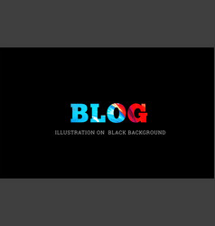 blog text on black vector image