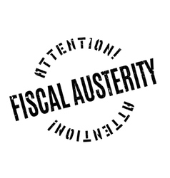 Fiscal Austerity rubber stamp vector image