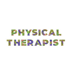 Physical therapist concept retro colorful word art vector