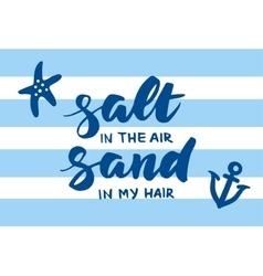 Salt in the air sand in my hair summer card vector