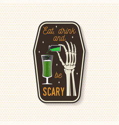 eat drink and be scary patch halloween badge pin vector image