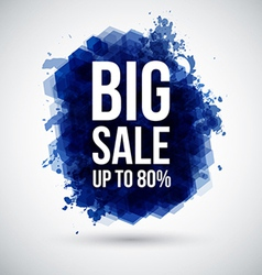 Big sale background Lettering on a stylized ink vector image