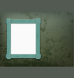 Old wooden frame hanging on the rough peeling wall vector