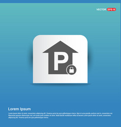 Reserved parking place icon - blue sticker button vector