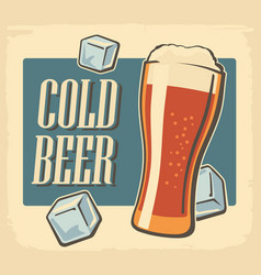 Vintage poster cold beer and ice cube retro label vector