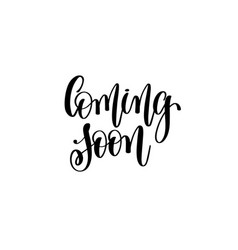 Coming soon - hand lettering inscription modern vector