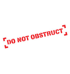 Do not obstruct rubber stamp vector