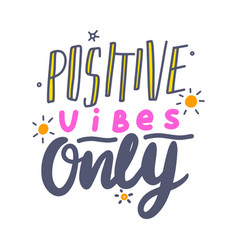 Positive vibes only banner with typography good vector