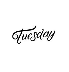 Tuesday hand written lettering vector