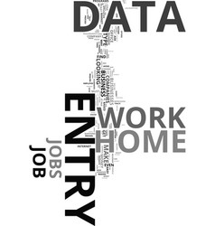 Work from home data entry made easy text word vector