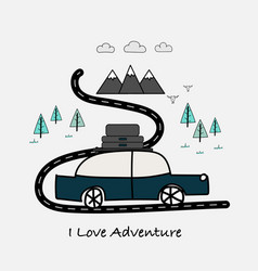 I love adventure typography with car and mountains vector