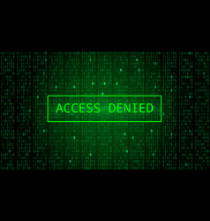 binary code on dark green backdrop access denied vector image