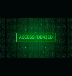 Binary code on dark green backdrop access denied vector
