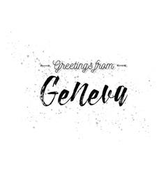 Greetings from Geneva Switzerland Greeting card vector