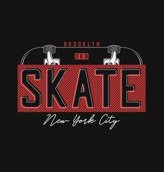 Skateboarding t shirt design new york brooklyn vector