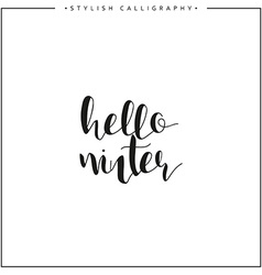 Hello winter Time of year Calligraphy phrase in vector image vector image