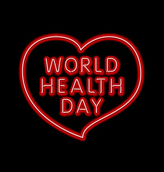 world health day neon red heart vector image