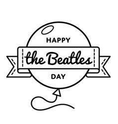 happy the beatles day greeting emblem vector image vector image