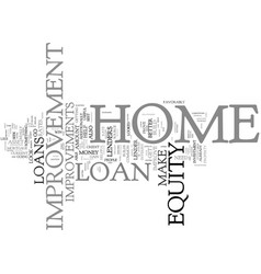 the benefits of home improvement loans text vector image vector image