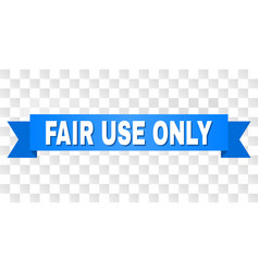 blue stripe with fair use only caption vector image