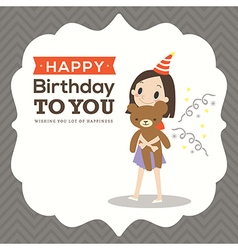Happy birthday card with a girl hugging teddy bear vector image vector image