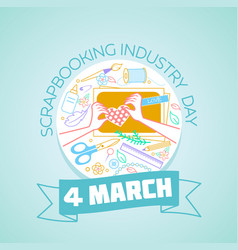 4 march international scrapbooking industry day vector image