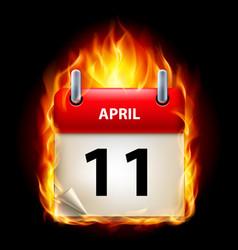 Eleventh april in calendar burning icon on black vector