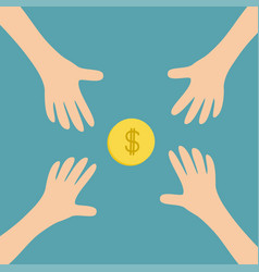 four hands arms reaching to cash gold coin money vector image