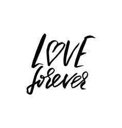 Hand drawn phrase Forever love Lettering design vector