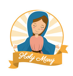 Holy mary sanctified religion blessed image vector