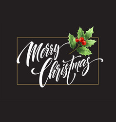 Merry christmas lettering with mistletoe branch vector