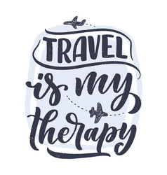 travel life style inspiration quote hand drawn vector image