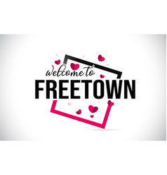 freetown welcome to word text with handwritten vector image